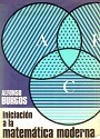 Iniciación a la matemática moderna – Alfonso Burgos [PDF]