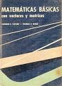 Matemáticas Básicas con vectores y matrices – Howard E. Taylor, Thomas L. Wade [PDF]