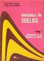 Mecánica de suelos, Tomo I: Fundamentos de la Mecánica de suelos (Segunda Edición) – Eulalio Juárez Badillo, Alfonso Rico Rodríguez [PDF]