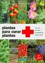 Plantas para curar plantas (Guias Fertilidad De Tierra) (Segunda Edición) – Bernard Bertrand, Jean-Paul Collaert, Eric Petiot [PDF]