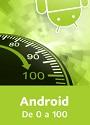 Video2Brain: Android. De 0 a 100 – Teoría y práctica sobre el desarrollo para dispositivos Android [Videotutorial]