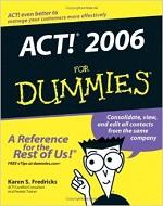 ACT! 2006 for Dummies – Karen S. Fredricks [PDF] [English]