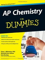 AP Chemistry for Dummies – Peter Mikulecky, Michelle Rose Gilman, Kate Brutlag [PDF] [English]