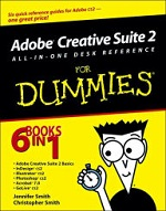 Adobe Creative Suite 2 ALL-IN-ONE DESK REFERENCE for Dummies – Jennifer Smith, Christopher Smith [PDF] [English]