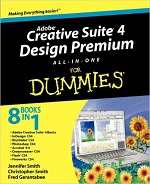 Adobe Creative Suite 4 Design Premium ALL-IN-ONE for Dummies – Jennifer Smith, Christopher Smith, Fred Gerantabee [PDF] [English]