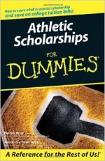 Athletic Scholarships for Dummies – Patrick Britz, Alexandra Powe Allred [PDF] [English]