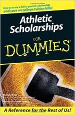 Athletic Scholarships for Dummies – Patrick Britz, Alexandra Powe Allred [PDF] [English]
