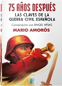 75 años después: Las claves de la guerra civil española – Conversación con Ángel Viñas – Mario Amorós [PDF]