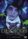 Delirios (Splintered #2) – A. G. Howards [PDF]