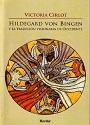 Hildegard Von Bingen y la tradición visionaria de occidente – Victoria Cirlot [PDF]