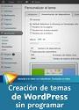 Video2Brain: Creación de temas de WordPress sin programar – Personaliza con Constructor – José Vicente Carratalá [Videotutorial]
