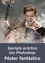Video2Brain: Ejemplo práctico con Photoshop: Póster fantástico – Crea un póster de película de vikingos – Marcelo Monzón [Videotutorial]