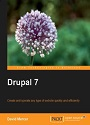 Drupal 7, Create and operate any type of website quickly and efficiently – David Mercer [PDF] [English]