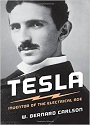 Tesla: Inventor of the Electrical Age – W. Bernard Carlson [PDF] [English]
