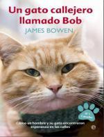 Un gato callejero llamado Bob – James Bowen [PDF]