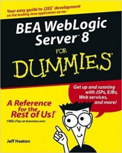 BEA WebLogic Server 8 for Dummies – Jeff Heaton [PDF] [English]