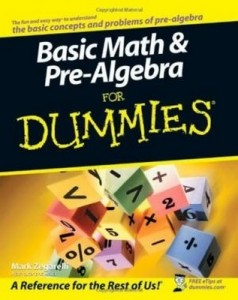 Basic Math & Pre-Algebra for Dummies – Mark Zegarelli [PDF] [English]