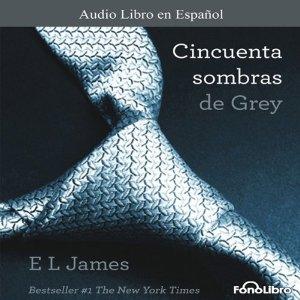 Cincuenta / 50 Sombras de Grey – E. L. James [Narrado Aura Caamaño] [Completo] [Audiolibro] [Español]