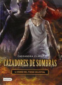 Ciudad del Fuego Celestial (Cazadores de sombras #6) – Cassandra Clare [ePub & Kindle]