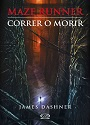 Correr o Morir (Maze Runner #1) – James Dashner [PDF]