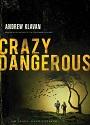 Crazy Dangerous – Andrew Klavan [PDF]