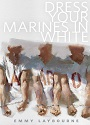 Dress Your Marines in White (Monument 14 #0.5) – Emmy Laybourne [PDF]