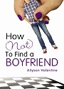 How (not) to find  boyfriend – Allyson Valentine [PDF]