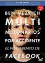 Multimillonarios por accidente El nacimiento de Facebook – Ben Mezrich [PDF]