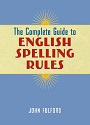 The Complete Guide to English Spelling Rules – John Fulford [PDF]