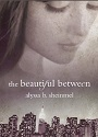 The beautiful between – Alyssa B. Sheinmel [PDF]