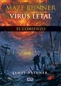 Virus Letal: El comienzo (Maze Runner #0.5) – James Dashner [PDF]