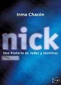 nick: Una historia de redes y mentiras – Inma Chacón [PDF]