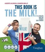 This Book is The Milk! El Inglés que no sabías que sabías – Alberto Alonso, Damián Mollá [ePub & Kindle]
