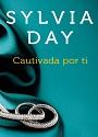 Cautivada por tí – Sylvia Day [PDF]