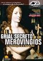 El Grial Secreto de los Merovingios (4ta Edición) – Carlos Cagigal, Alfredo Ros [PDF]
