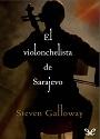 El violonchelista de Sarajevo – Steven Galloway [PDF]