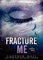 Fracture me – Tahereh Mafi [PDF]