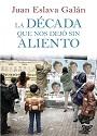 La década que nos dejó sin aliento – Juan Eslava Galán [PDF]