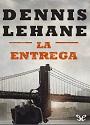 La entrega – Dennis Lehane [PDF]
