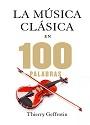 La música clásica en 100 palabras – Thierry Geffrotin [PDF]