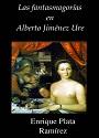 Las fantasmagorías en Alberto Jiménez Ure – Enrique Plata Ramírez [PDF]