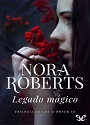 Legado mágico – Nora Roberts [PDF]