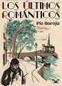 Los últimos románticos – Pío Baroja [PDF]