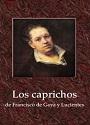 Los caprichos – Francisco de Goya y Lucientes [PDF]