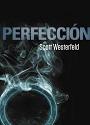 Perfección (Traición #2) – Scott Westerfeld [PDF]