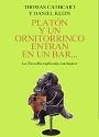 Platón y un Ornitorrinco entrar a un Bar… – Thomas Cathcart, Daniel Klein [PDF]