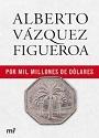 Por mil millones de dolares – Alberto Vázquez-Figueroa [PDF]