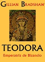 Teodora, Emperatriz de Bizancio – Gillian Bradshaw [PDF]