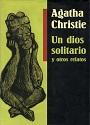Un dios solitario y otros relatos – Agatha Christie [PDF]
