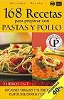 168 RECETAS PARA PREPARAR CON PASTAS Y POLLO: Opciones variadas y nutritivas para platos deliciosos y creativos (Colección Cocina Práctica – Edición 2 en 1 Nº 26) – Mariano Orzola [PDF]